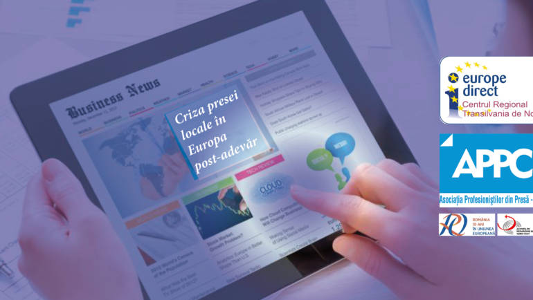 """Dezbaterea """"Criza presei locale în Europa post-adevăr"""""""