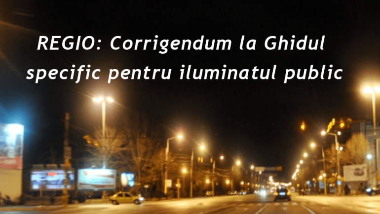 A fost modificat ghidul specific privind iluminatul public în cadrul axei prioritare 3